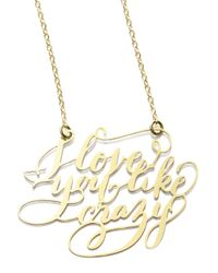 Brevity | Metallic 22k Plated I Love You Like Crazy Necklace | Lyst