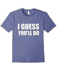 Guess - I You'll Do - Funny Married Engagement Wedding T-shirt - Lyst