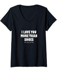 N.y.l.a. S I Love You More Than Shoes And I Really Love Shoes V-neck T-shirt - Black