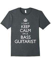 G.H.BASS - Guitarist Can't Keep Calm Funny T-shirt - Lyst