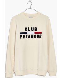 Madewell - X Club Petanquetm Sweatshirt - Lyst