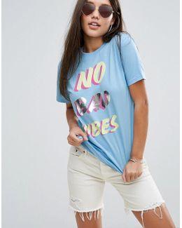 No Bad Vibes Slogan T-shirt
