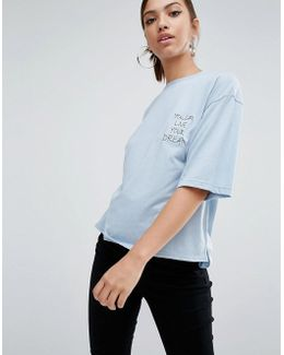 Relaxed Boxy T-shirt With Live Your Dream Stitching