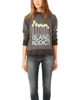 Island Addict Sweatshirt