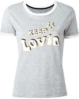 Keep Lovin T-shirt