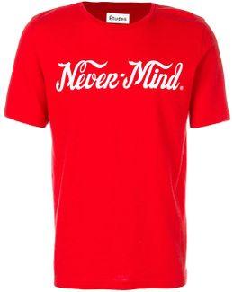 Never-mind T-shirt