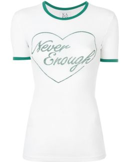 'never Enough' Print T-shirt