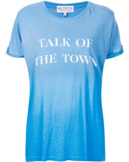 Talk Of The Town T-shirt
