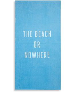 The Beach Or Nowhere Cotton Towel