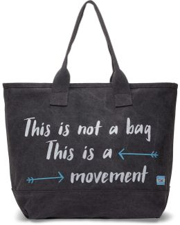 Slate This Is Not A Bag This Is A Movement All Day Tote