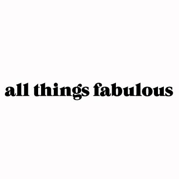 All Things Fabulous