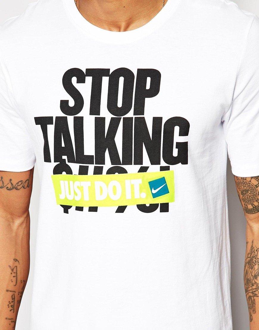 Nike T Shirt With 39 Stop Talking 39 Slogan In White For Men